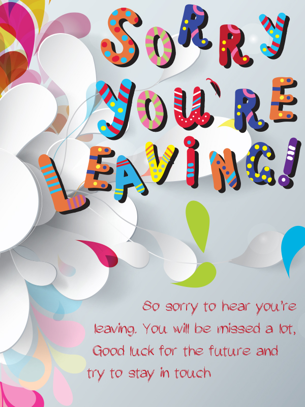 So Sorry You/'re Leaving Goodbye and Good Luck you/'ll be missed Greeting Card